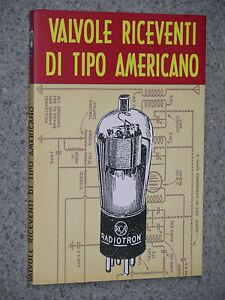 RISTAMPA-Angeletti-VALVOLE-RICEVENTI-DI-TIPO-AMERICANO-radio-caratteristiche
