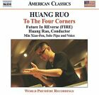 Huang Ruo: To The Four Corners (CD, Sep-2009, Naxos (Distributor))