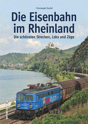 Temperato Libro Specializzato Ferrovie Nel Rheinland, Le Più Belle Rotte Locomotive E Treni, Nuovo-mostra Il Titolo Originale
