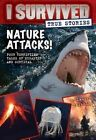 Nature Attacks! (I Survived True Stories #2) by Lauren Tarshis (Hardback, 2016)