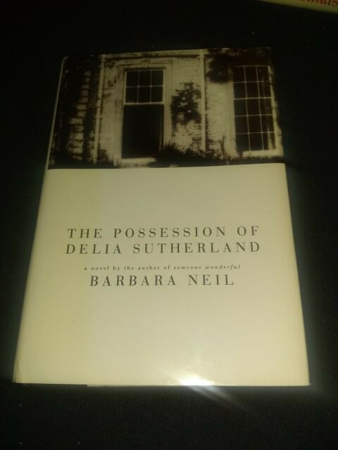 The Possession of Delia Sutherland by Barbara Neil (1994, Hardcover)