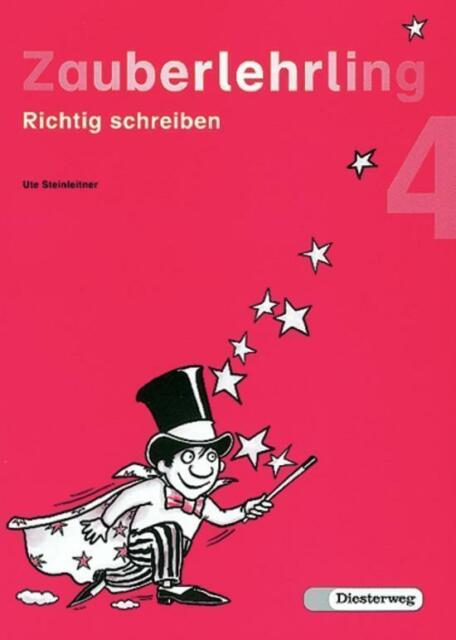 Zauberlehrling. Richtig schreiben: Zauberlehrling: Arbeitsheft 4 Ausgabe BY