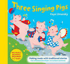 The Threes - Three Singing Pigs: Making Music with Traditional Stories by Kaye Umansky (Paperback, 2004)