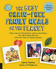 Best Grain-Free Family Meals on the Planet: Make Grain-Free Breakfasts, Lunches, and Dinners Your Whole Family Will Love with More Than 170 Delicious Recipes by Laura Fuentes (Paperback, 2016)