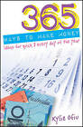 365 Ways to Make Money: Ideas for Quick $ Every Day of the Year by Kylie Ofiu (Paperback, 2011)