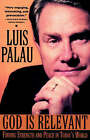 God is Relevant: Finding Strength and Peace in Today's World by Luis Palau (Paperback, 2000)