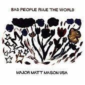 Major Matt Mason USA - Bad People Rule the World - CD