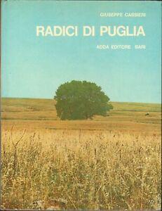 RADICI DI PUGLIA di Giuseppe Cassieri ed. 1976 Adda