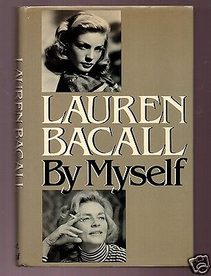 BY MYSELF - LAUREN BACALL SIGNED HB 1ST-GOOD  CONDITION