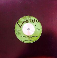 GWEN OWENS - JUST SAY YOU'RE WANTED (AND NEEDED) - 70'S PRESSING - NORTHERN SOUL