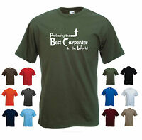 'Probably the Best Carpenter in the World' Funny Carpentry Birthday T-shirt
