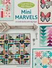 Moda All-Stars - Mini Marvels: 15 Little Quilts with Big Style by Lissa Alexander (Paperback / softback, 2017)