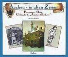 Aachen in alten Zeiten von Bruno Lerho (1997, Gebundene Ausgabe)