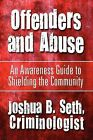 Offenders and Abuse by Criminologist Joshua B Seth, Joshua B Seth Criminologist (Paperback / softback, 2009)