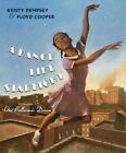 A Dance Like Starlight: One Ballerina's Dream by Kristy Dempsey (Hardback, 2014)