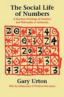 The Social Life of Numbers: A Quechua Ontology of Numbers and Philosophy of Arithmetic by Gary Urton (Paperback, 1996)