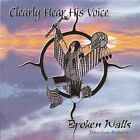 Clearly Hear His Voice 0624193485811 by Broken Walls CD
