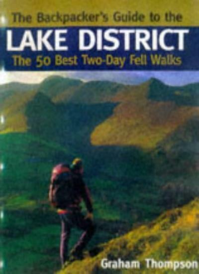 The Backpacker's Guide to the Lake District: The 50 Best Two-day Fell Walks,Gra