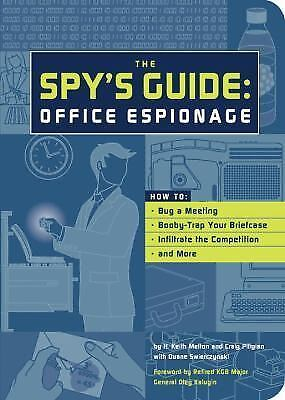 2003, Paperback for sale online Office Espionage : How to Bug a Meeting Bobby-Trap Your Briefcase Infiltrate the Competition and More by Craig Piligian and H Keith Melton
