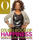 O's Big Book of Happiness: The Best of O, the Oprah Magazine: Wisdom, Wit, Advice, Interviews, and Inspiration by O Magazine (Hardback, 2008)