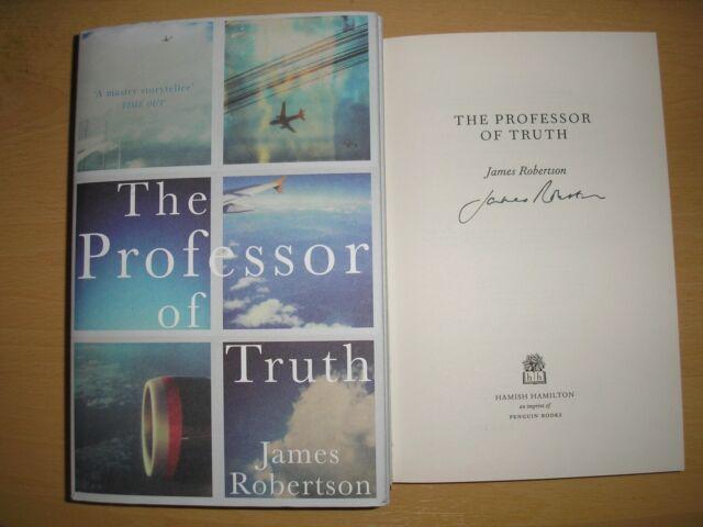 JAMES ROBERTSON - THE PROFESSOR OF TRUTH  1st/1st  HB/DJ  2013  SIGNED