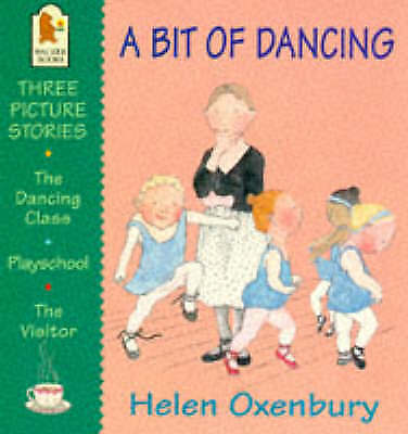 Oxenbury, Helen, A Bit of Dancing (First Picture Books), Very Good Book