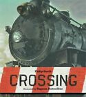 Crossing by Philip Booth (Paperback / softback, 2013)