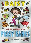 Daisy and the Trouble with Piggy Banks by Kes Gray (Paperback, 2015)
