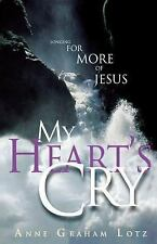 My Heart's Cry by Anne Graham Lotz (2005, Paperback)