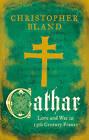 Cathar by Christopher Bland (Hardback, 2016)