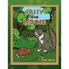 Sassy and Mouse 9781450065016 by Phyllis Meacham Paperback
