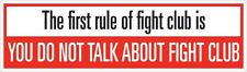 """Fight Club - The first rule of fight club is - 2.5"""" x 8"""""""