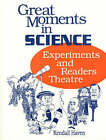 Great Moments in Science: Experiments and Readers Theatre by Kendall Haven (Paperback, 1996)