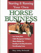 Starting & Running Your Own Horse Business - NEW PB by Mary Ashby McDonald