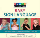 Knack Baby Sign Language: A Step-by-Step Guide to Communicating with Your Little One by Suzie Chafin (Paperback, 2009)