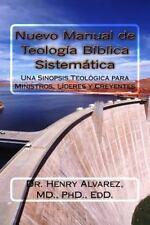 Nuevo Manual de Teologia Biblica Sistemitica : Una Sinopsis Teológica para...