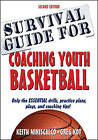 Survival Guide for Coaching Youth Basketball by Greg Kot, Mr Keith Miniscalco (Paperback, 2015)
