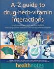 The A-Z Guide to Drug-Herb-Vitamin Interactions by Schuyler W. Lininger (Paperback, 1999)