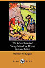 The Adventures of Danny Meadow Mouse (Illustrated Edition) (Dodo Press) by Thornton W Burgess (Paperback / softback, 2008)