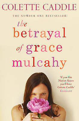 1 of 1 - The Betrayal of Grace Mulcahy by Colette Caddle (Paperback) New Book