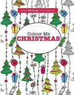 Colour Me Christmas ( a Really Relaxing Colouring Book) by Elizabeth James (Paperback / softback, 2015)