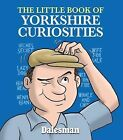 The Little Book of Yorkshire Curiosities by Paul Jackson (Paperback, 2013)