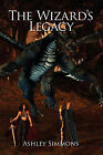 The Wizard's Legacy by Ashley Simmons (Paperback / softback, 2008)