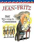 Shh! We're Writing the Constitution by Jean Fritz (Paperback / softback, 1997)