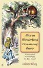 Alice in Wonderland Everlasting Diary by Lewis Carroll, Rosemary Gray (Hardback, 2014)