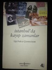 Ottoman Armenian Memories Istanbul'da Kayıp Zamanlar Liji Pulcu Cizmeciyan