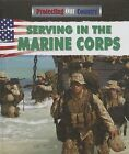 Serving in the Marine Corps by Alix Wood (Hardback, 2013)