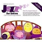 Jazz for Babies - (The Trumpet Album, 2013)