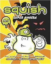 Squish: Super Amoeba No. 1 by Matthew Holm and Jennifer L. Holm (2011, Paperback)