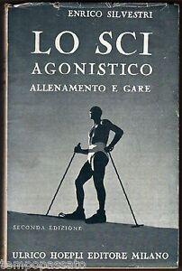 LO-SCI-AGONISTICO-ALLENAMENTO-E-GARE-SILVESTRI-ENRICO-HOEPLI-1945